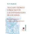 Tratado teorico y practico de las enfermedades de los niños